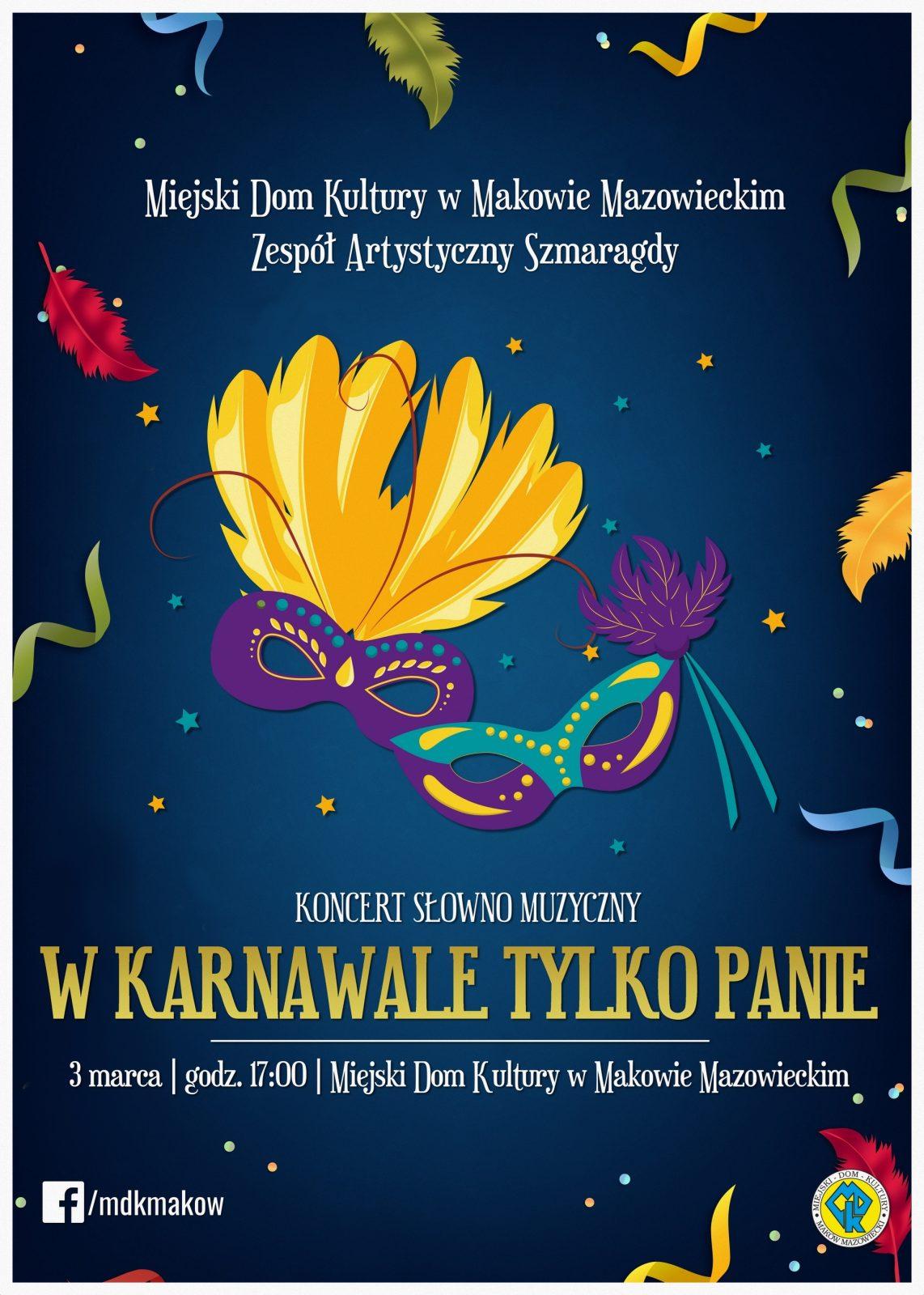 """Plakat. Zespół Artystyczny Szmaragdy przedstawia koncert słowno muzyczny pod tytułem """"W Karnawale tylko Panie"""". 3 marca godzina 17:00. Na ciemno niebiskim tle znajdują się dwie maski karnawałowe"""