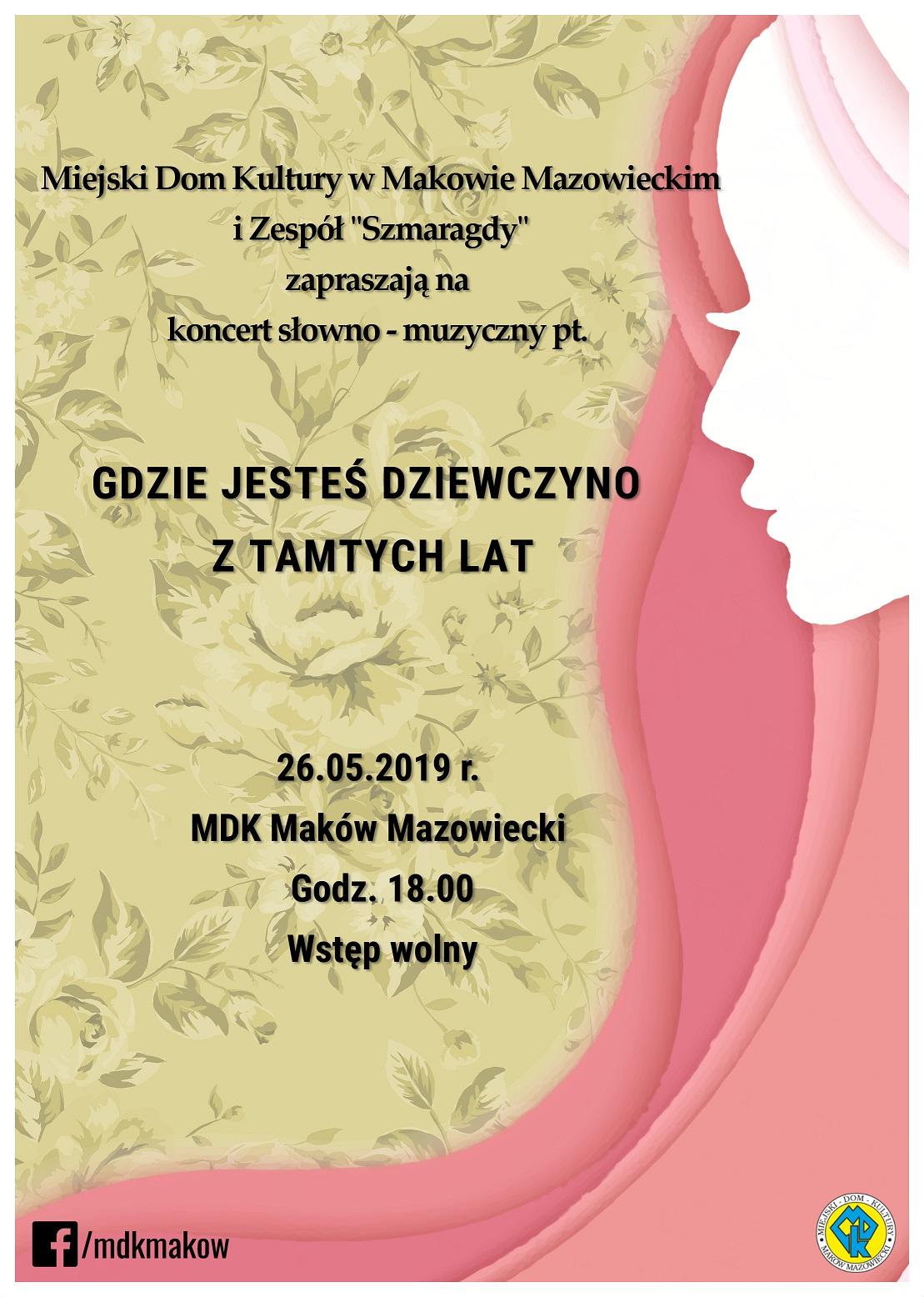 Plakat. Gdzie jesteś dziewczyno z tamtych lat. Koncert słowno-muzyczny w wykonaniu Zespołu Szmaragdy. 26 maja godzina 18:00