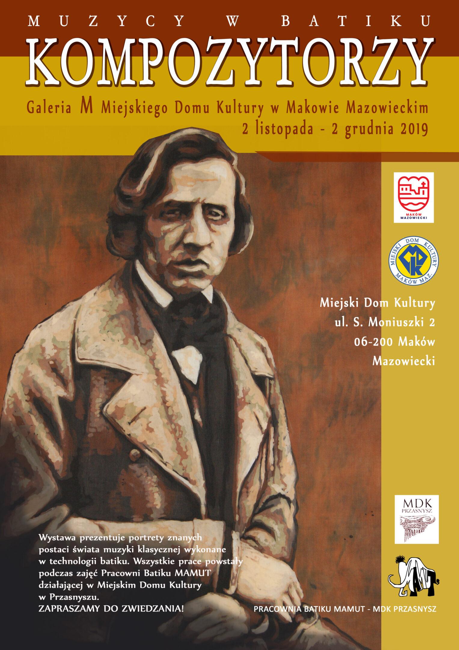 Plakat. Na plakacie znajduje się meżczyzna oraz informacja. Wyztawa Muzycy w Batiku pod tytułem Kompozytorzy. OD 2 listopADA DO 2 GRUDNIA