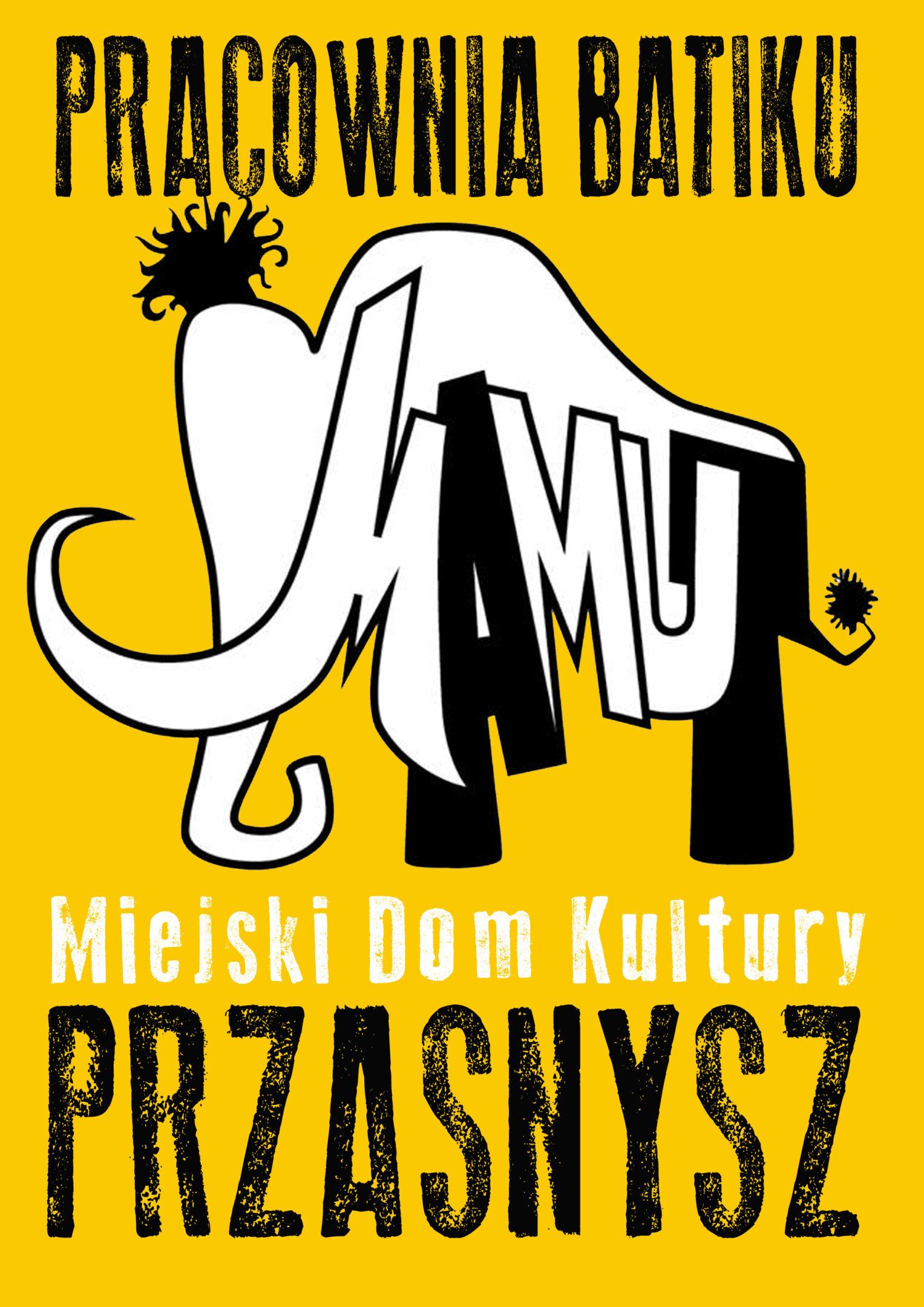 Grafika. Na żółtym tle na środku znajduje się mamut oraz napis Pracownia Batiku Mamut Miejski Dom Kultury Przasnysz