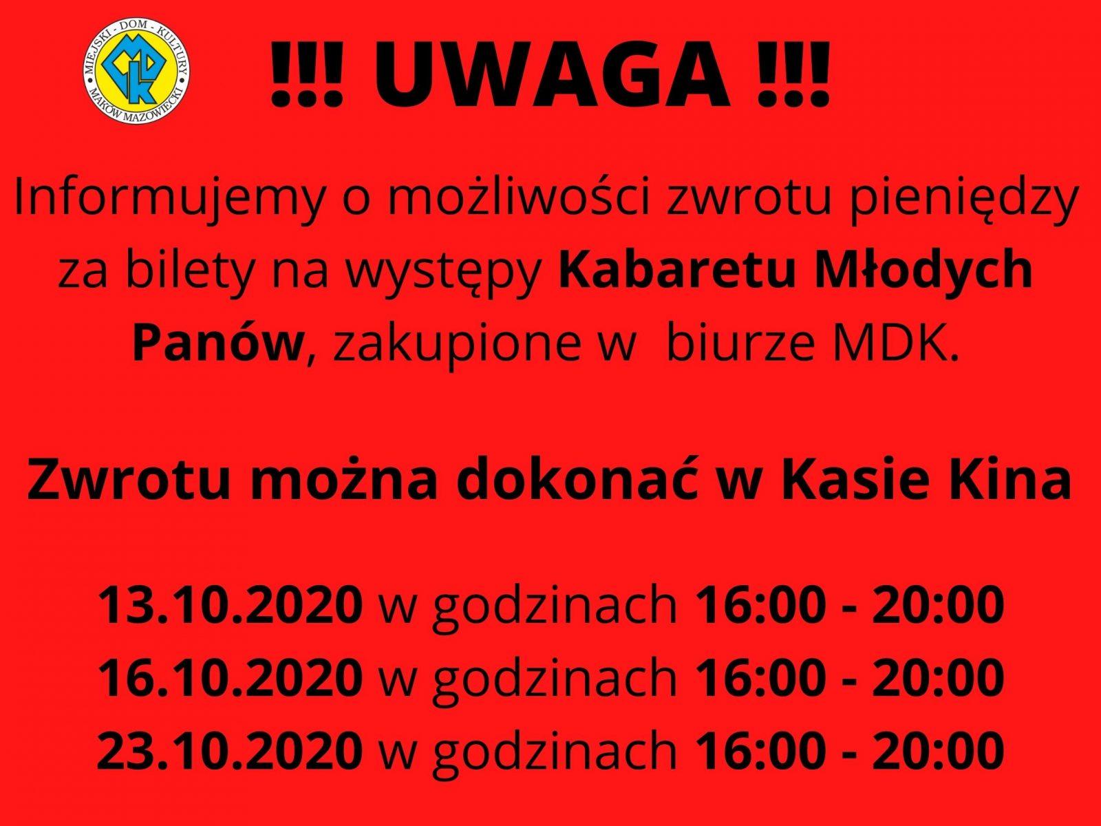 Grafika, na czerwonym tle napis informujący o możliwości i sposobie zwrotu pieniędzy za bilety zakupione w biurze MDK na występ Kabaretu Młodych Panów w związku ze zmianą terminu występu.