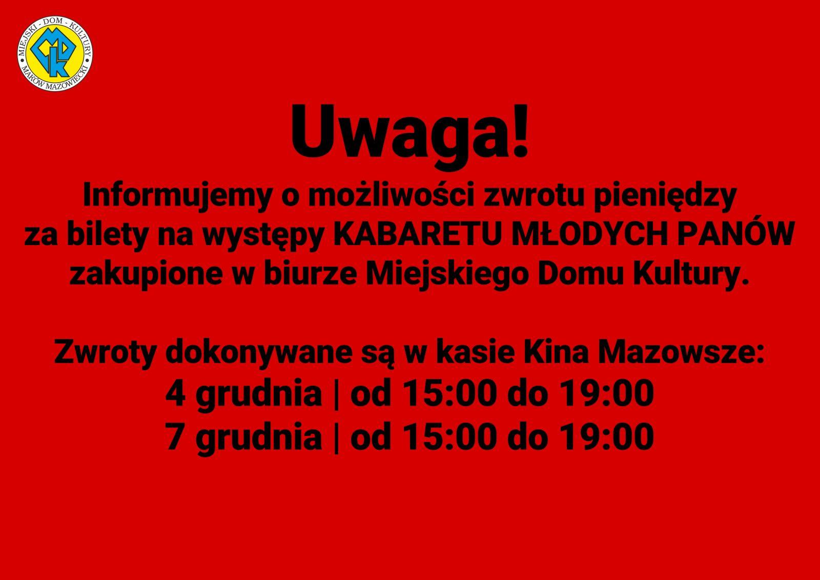 Grafika. Na czerwonym tle informacja o terminach i możliwości zwrotu biletów zakupionych w biurze MDK na odwołany występ Kabaret Młodych Panów.