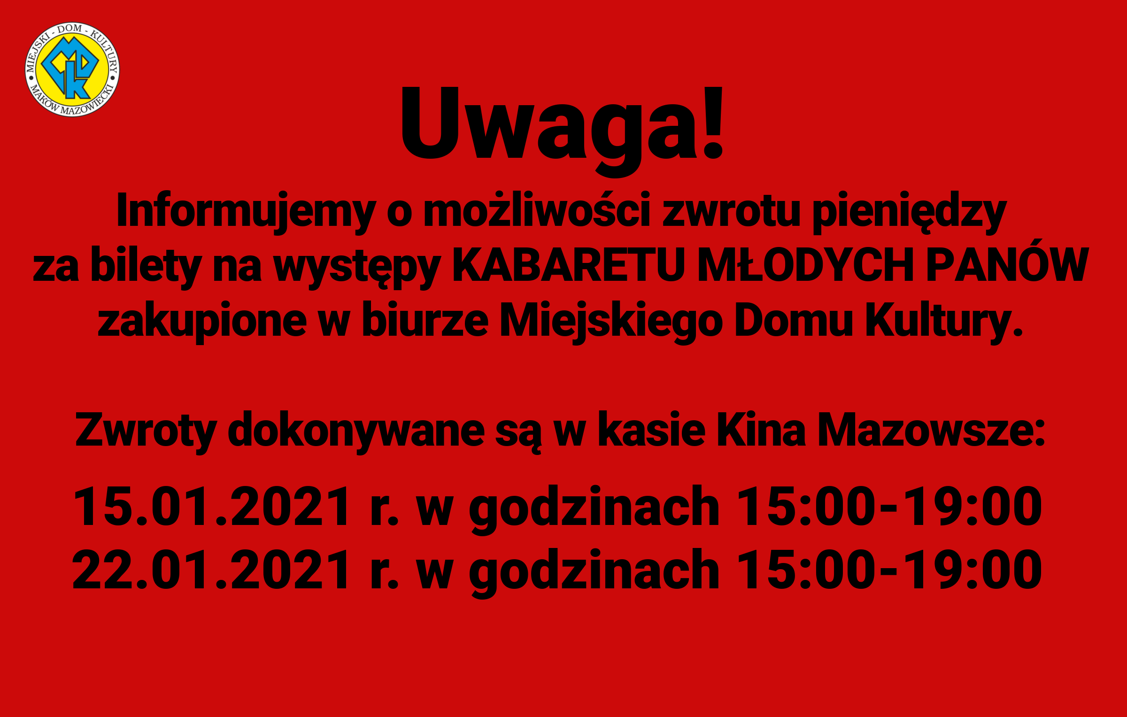 Grafika. Na czerwonym tle informaja o terminach zwrotu pieniędzy za bilety na Kabaret Młodych Panów.