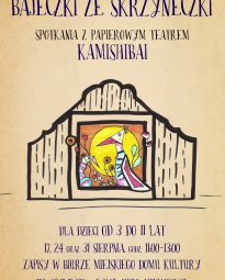 Plakat. Bajeczki ze skrzyneczki spotkanie z papierowym teatrem KAMISHIBAI. Dla dzieci od 3 do 11 lat. 17, 24 orazr 31 sierpnia godzina 11:00-13:00