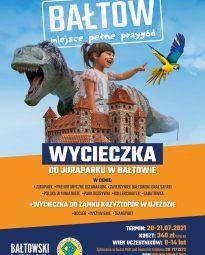 Plakat. Zapraszający na wycieczkę do Bałtowa. 20-21 lipca 2021. Koszt 340zł. Wiek uczestnika 8-14 lat