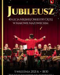 Plakat jubileuszu 40-lecia Miejskiej Orkiestry Dętej w Makowie Mazowieckim
