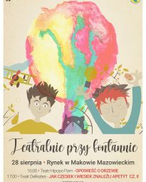 Plakat wydarzenia TEATRALNIE PRZY FONTANNIE, które odbędzie się 28 sierpnia na Rynku w Makowie Mazowieckim