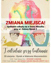 Informacja o zmiany miejsca wydarzenia pod nazwą Teatralnie Przy Fontannie - nowa lokalizacja: Dom Wesołka