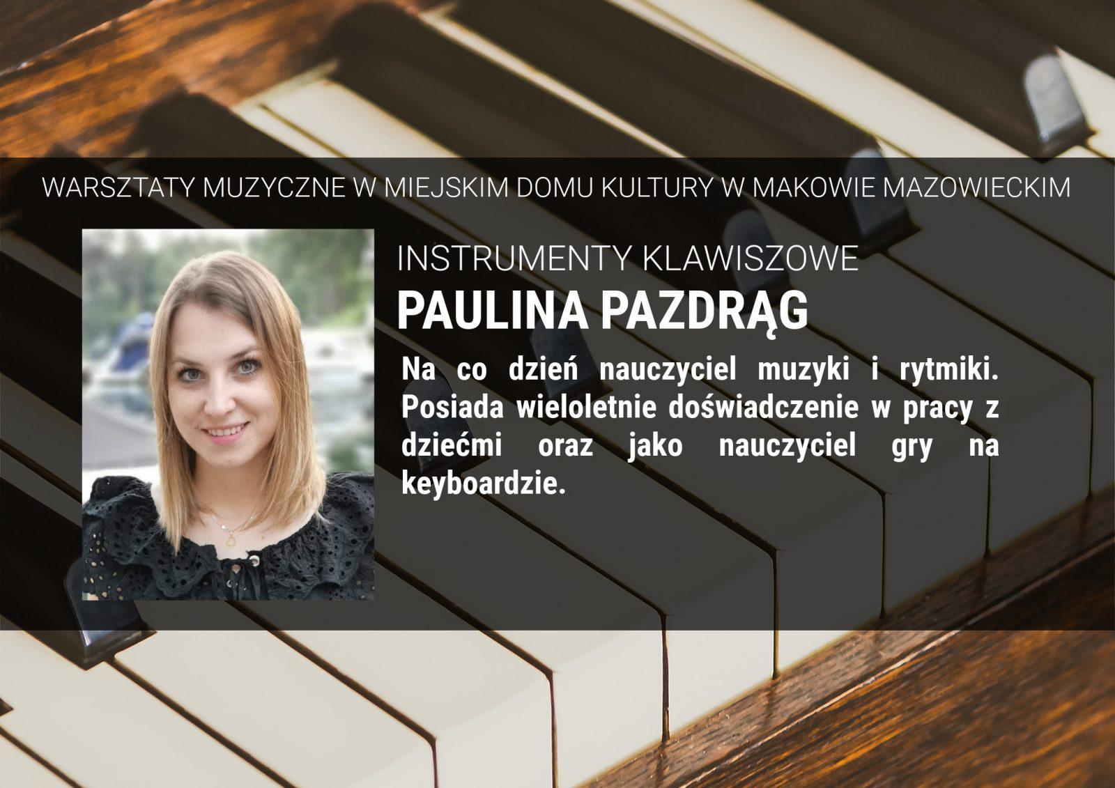 Informacja. Innstruktor Paulina Pazdrąg. Instrumenty klawiszowe
