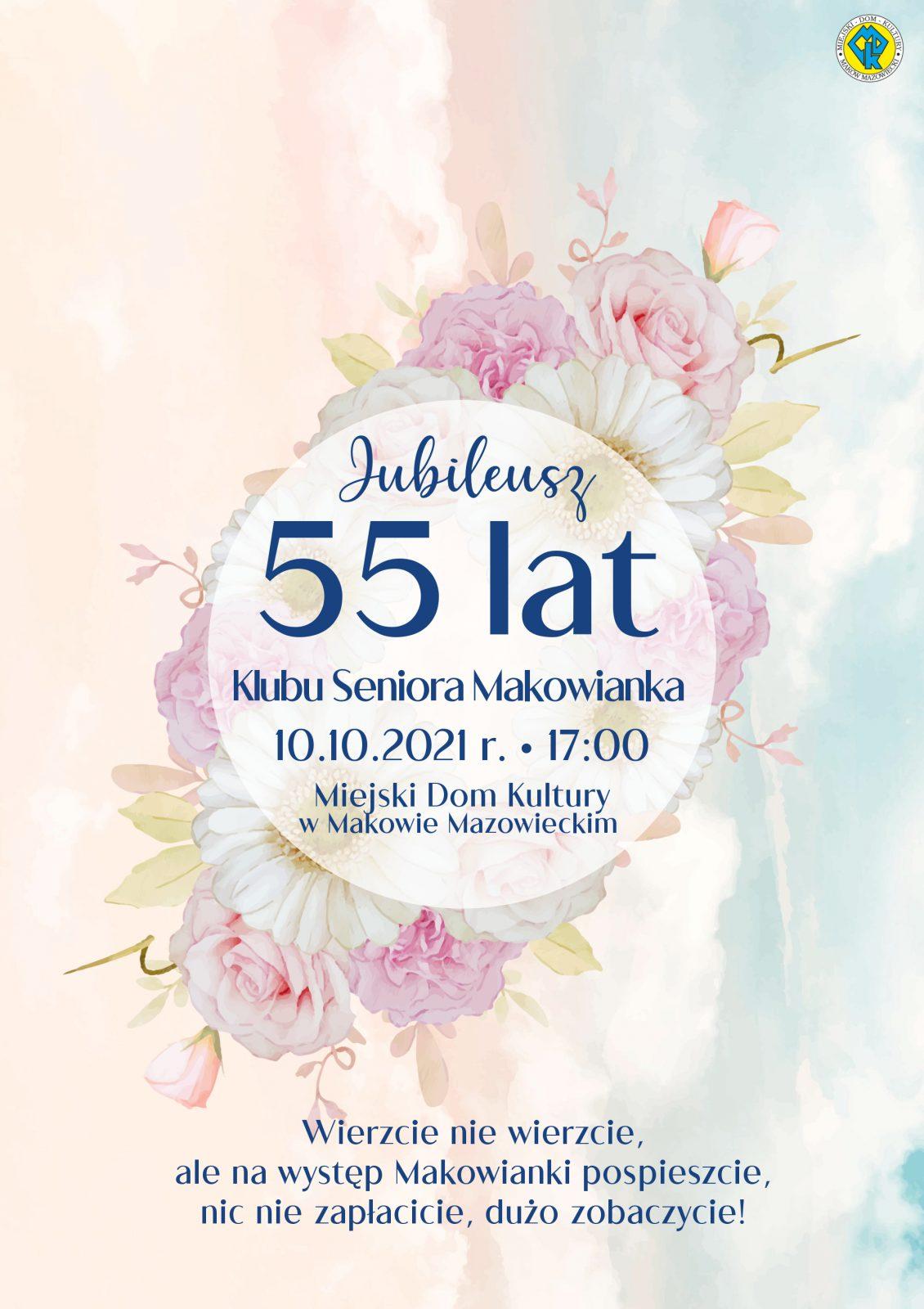 Plakat. Jubileusz 55 lecia Klubu seniora Makowianka. 10 października 2021 godzina 17:00